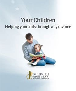 Your Children - Helping your kids through any divorce - Galbraith Family Law