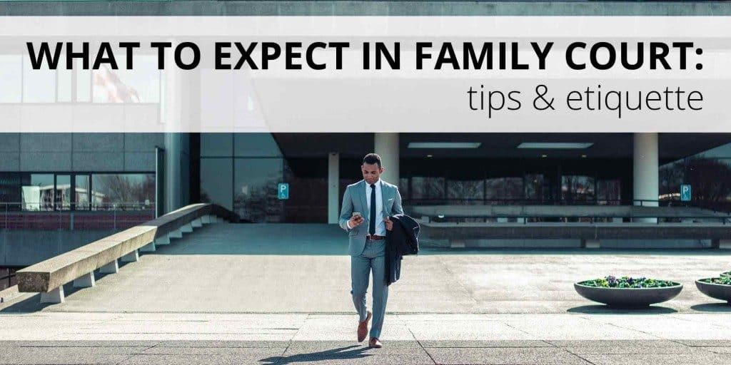 What to Expect in Family Court: Tips & Etiquette - Galbraith Family Law
