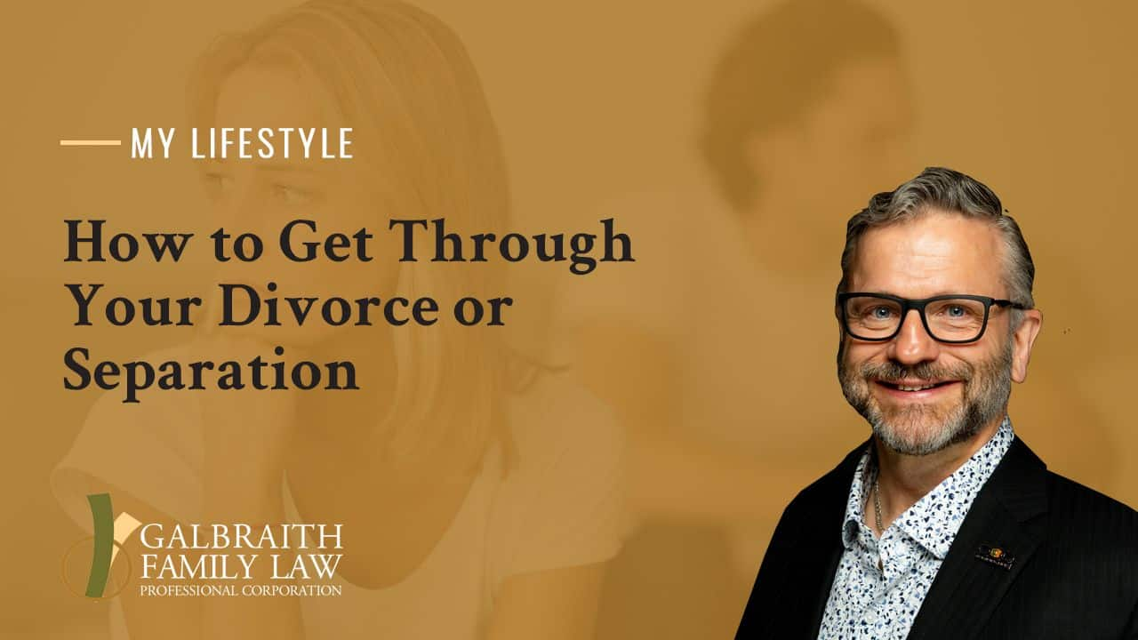 How to Get Through Your Divorce or Separation